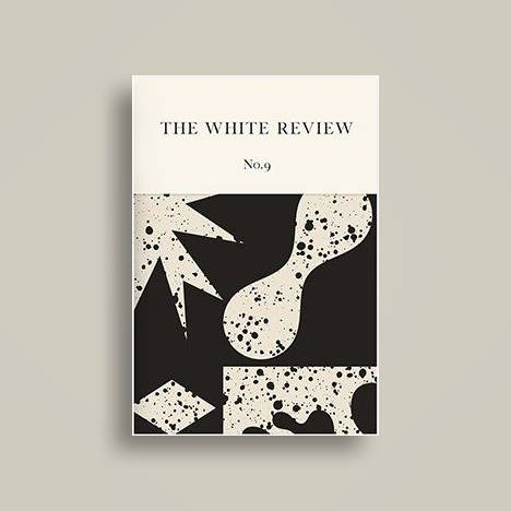 The White Review: Issue 9