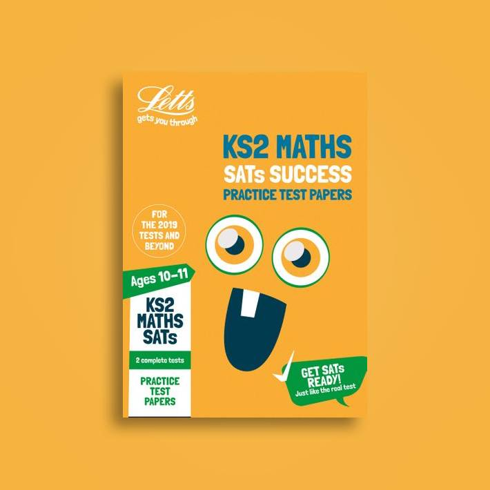 KS2 Maths Sats Practice Test Papers: 2019 tests (Letts KS2 Sats Success)