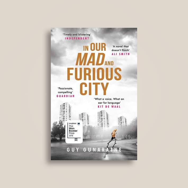In Our Mad and Furious City: Longlisted for the Man Booker Prize 2018
