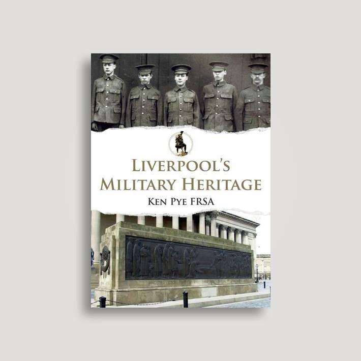 Liverpool's Military Heritage - Ken Pye Near Me | NearSt