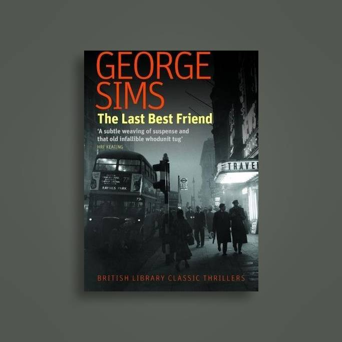 The Last Best Friend British Library Classic Thrillers George Sims Near Me Nearst