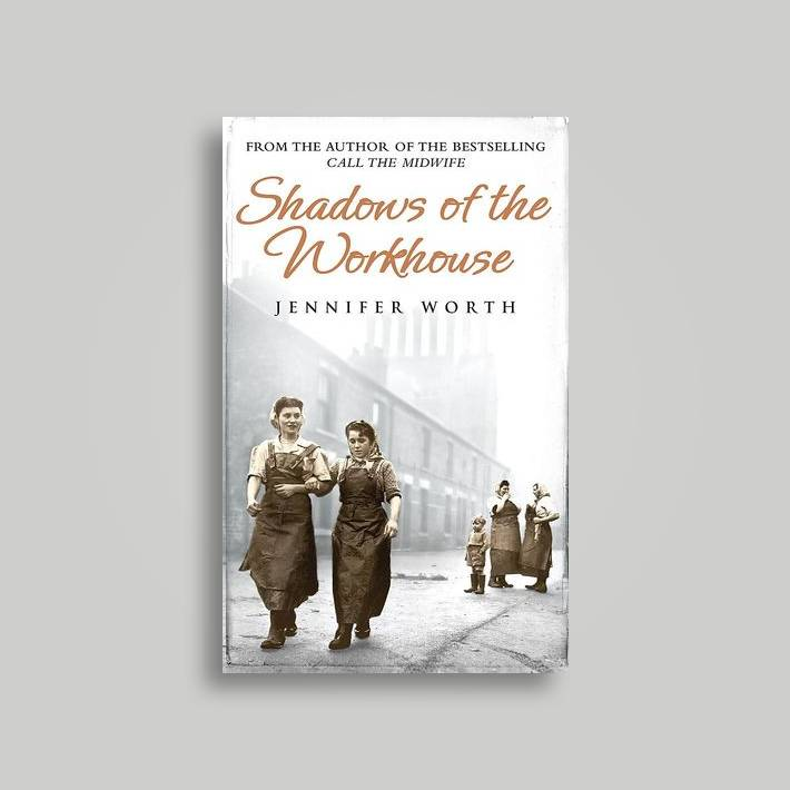Shadows of the Workhouse - Jennifer Worth Near Me | NearSt