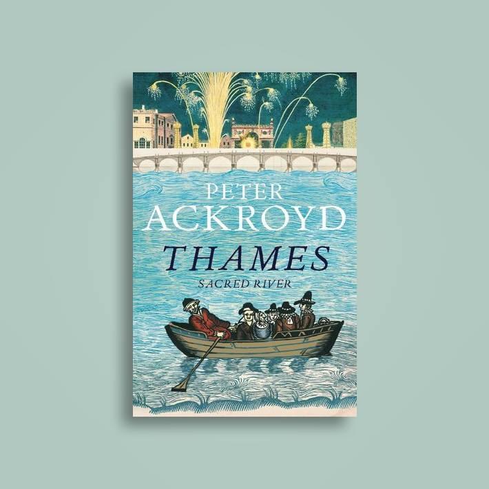 Thames: Sacred River - Peter Ackroyd Near Me | NearSt Find