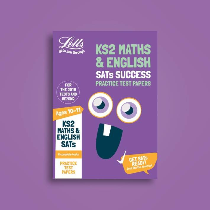 KS2 Maths and English Sats Practice Test Papers: 2019 tests (Letts KS2 Sats Success)