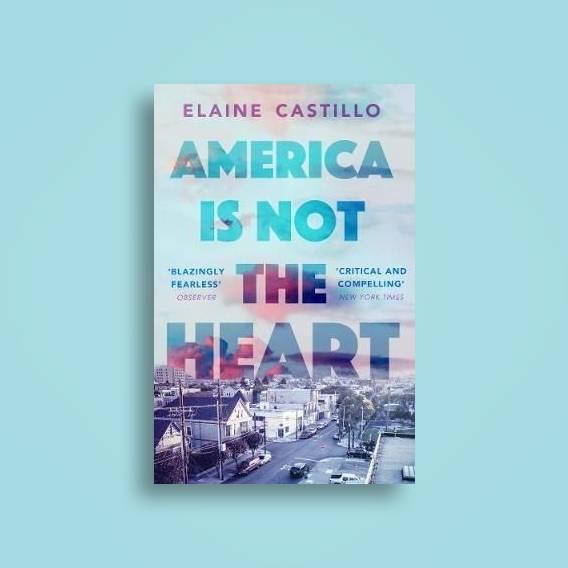 America Is Not the Heart - Elaine Castillo Near Me | NearSt