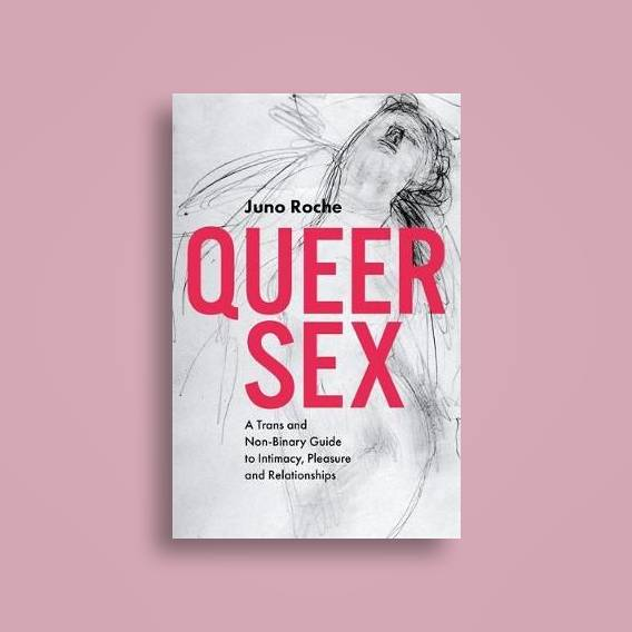 Image result for Queer Sex: A Trans and Non-Binary Guide to Intimacy, Pleasure and Relationships' with Juno Roche