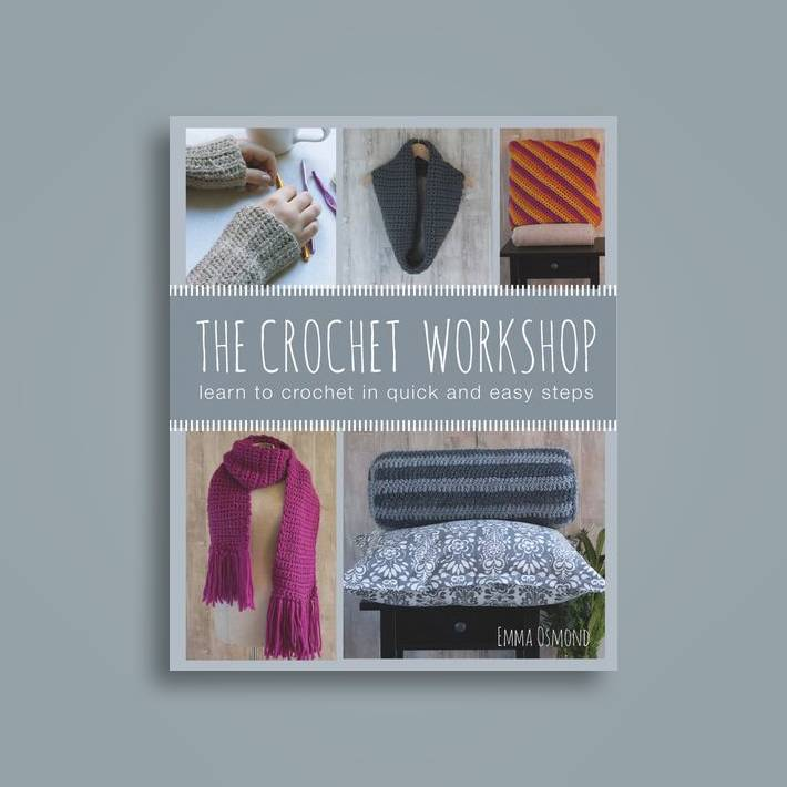 The Crochet Workshop Learn To Crochet In Quick And Easy Steps