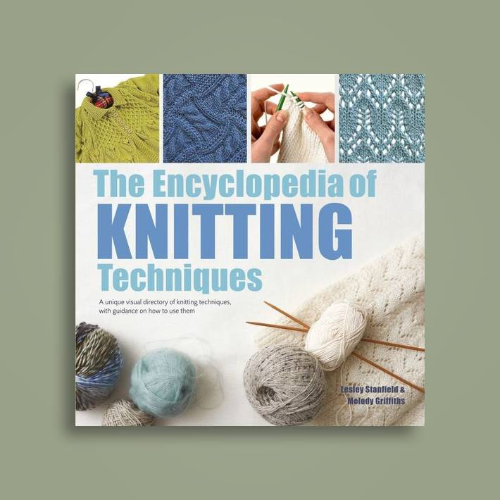 The Encyclopedia Of Knitting Techniques A Unique Visual Directory