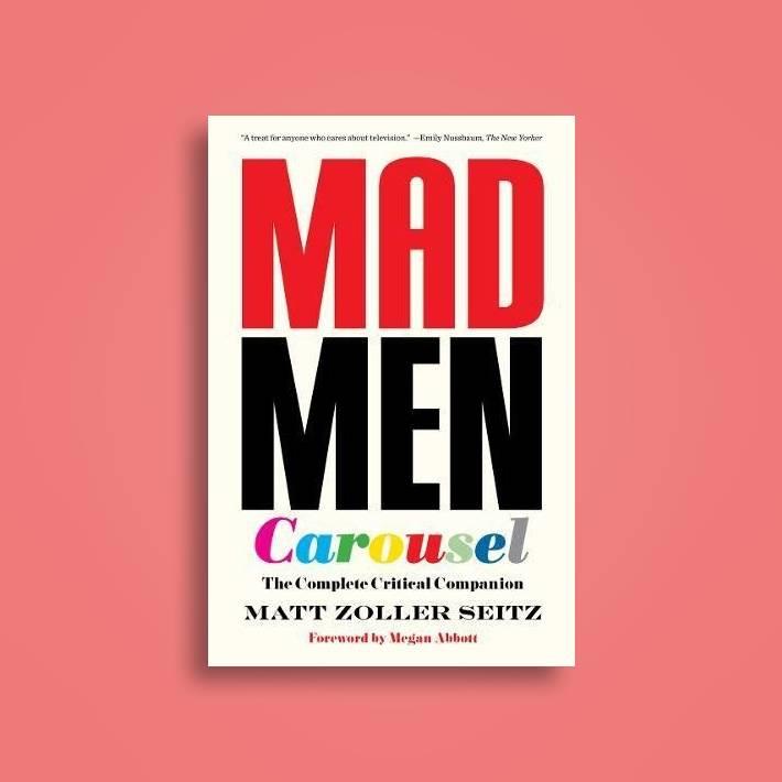 mad men carousel the complete critical companion