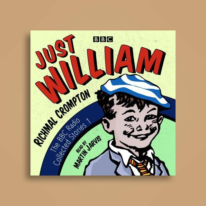 Just William: A BBC Radio Collection: Classic readings from the BBC archive  - Richmal Crompton Near Me   NearSt