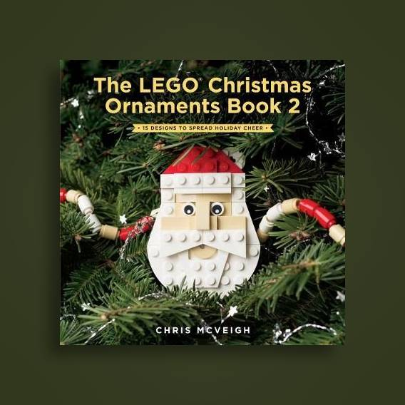 The Lego Christmas Ornaments Book Volume 2 16 Designs To Spread