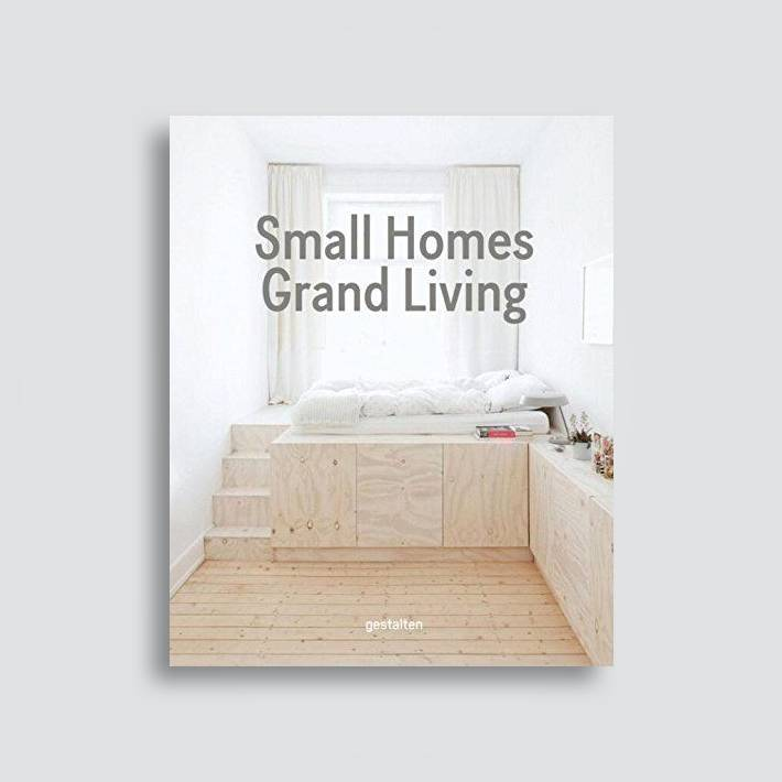 Small Homes, Grand Living: Interior Design for Compact Spaces ...