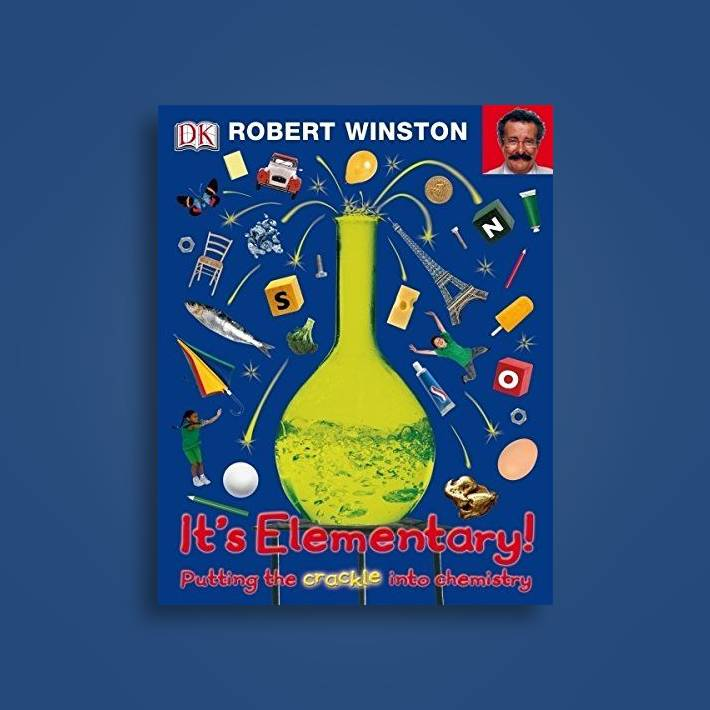 It's Elementary: Putting the Crackle into Chemistry - Robert Winston Near  Me | NearSt