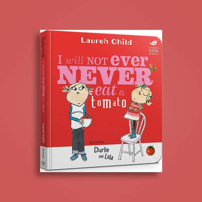 i will not ever never eat a tomato charlie and lola book 1 english edition