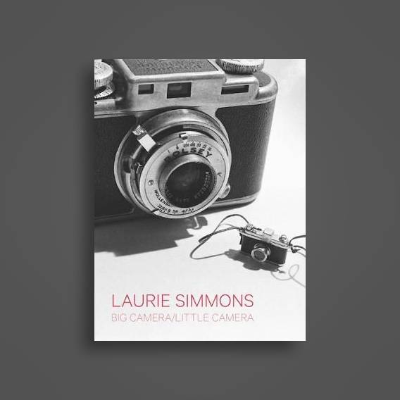 Laurie Simmons: Big Camera/Little Camera - Andrea Karnes Near Me | NearSt