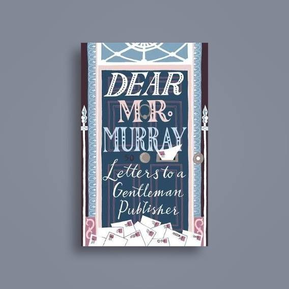 Dear Mr Murray: Letters to a Gentleman Publisher de David McClay 905b250b7dc9118f3d3f49dfda50d2555c81ec86-book