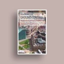 Ground Control: Fear and Happiness in the Twenty First Century City