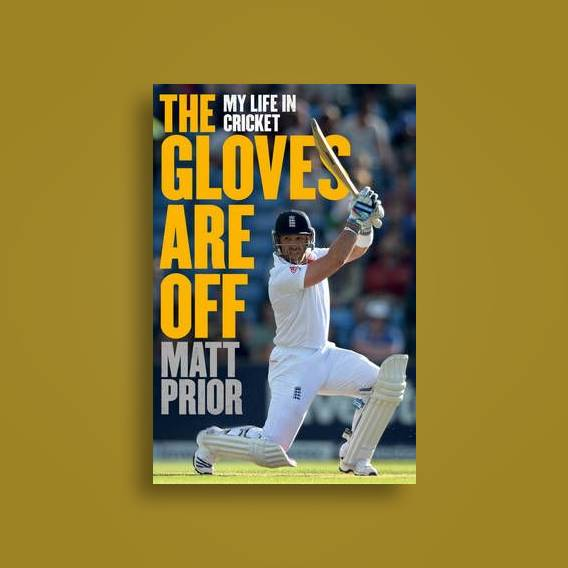The Gloves are Off: My Life in Cricket