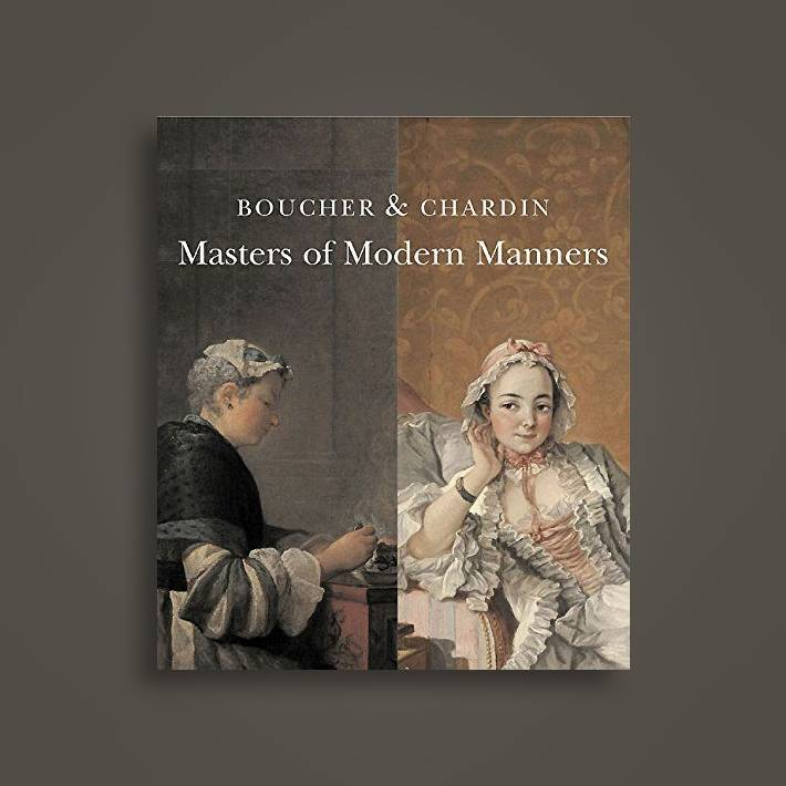 Boucher and Chardin Masters of Modern Manners