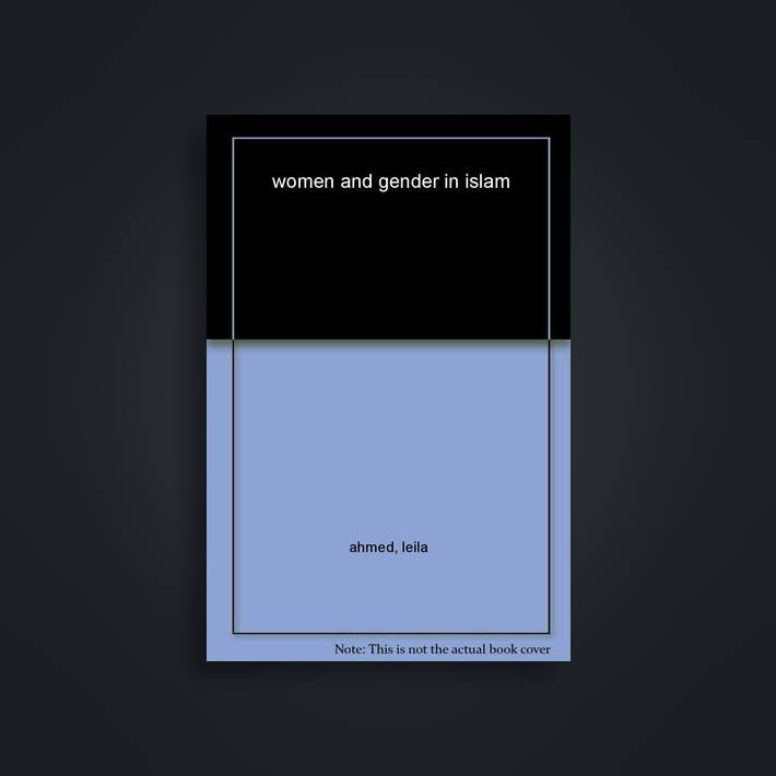 LEILA AHMED WOMEN AND GENDER EBOOK