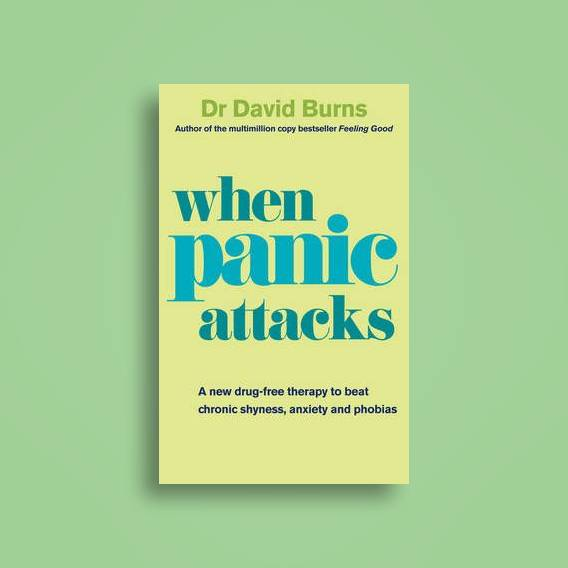 When Panic Attacks: A new drug-free therapy to beat chronic shyness,  anxiety and phobias - David D  Burns Near Me | NearSt
