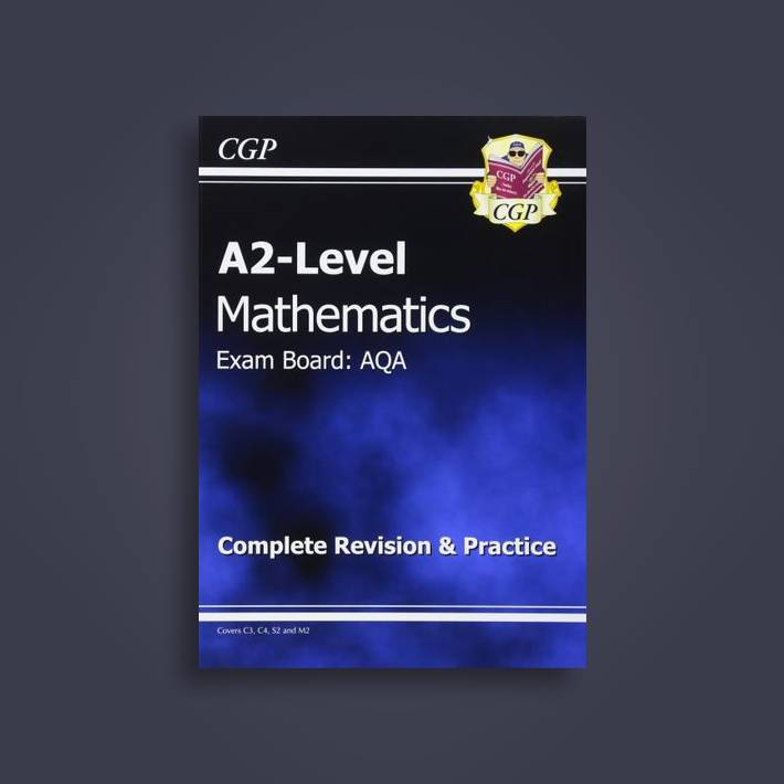 A2-Level Maths AQA Complete Revision & Practice - CGP Books Near Me | NearSt