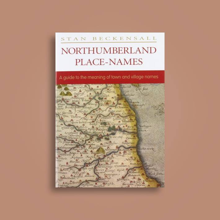 Northumberland Place Names: A Guide to the Meaning of Town and ... on