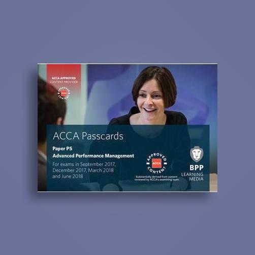 Acca P5 Advanced Performance Management: Passcards - BPP