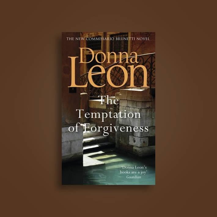 The Temptation of Forgiveness (Commissario Brunetti #27)
