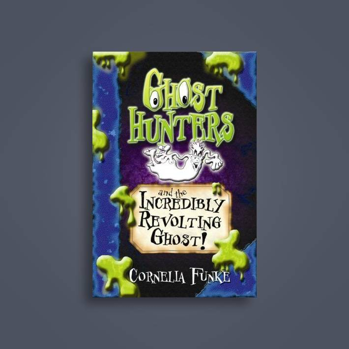 Ghosthunters And The Incredibly Revolting Ghost! (Ghosthunters) - Cornelia  Funke Near Me   NearSt