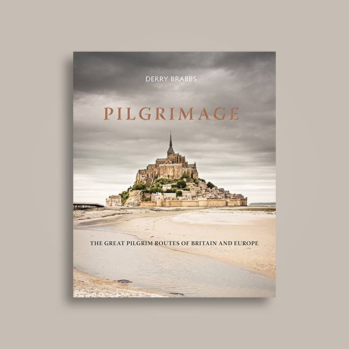 Pilgrimage: The Great Pilgrim Routes of Britain and Europe
