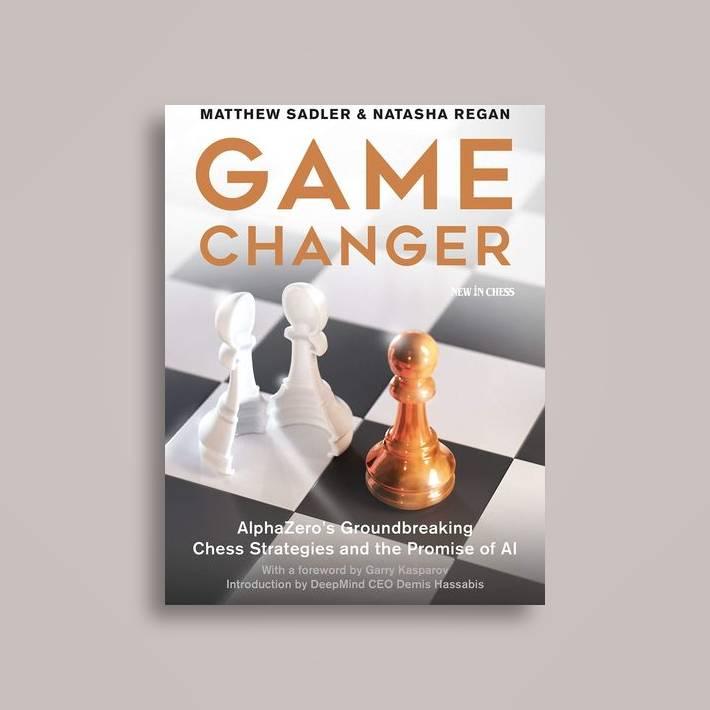 Game Changer: AlphaZero's Groundbreaking Chess Strategies and the Promise  of Ai - Matthew Sadler Near Me   NearSt