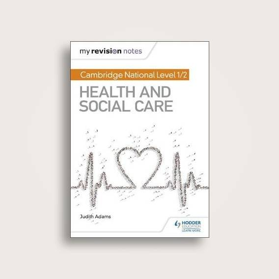My Revision Notes: Cambridge National Level 1/2 Health and Social Care -  Judith Adams Near Me | NearSt