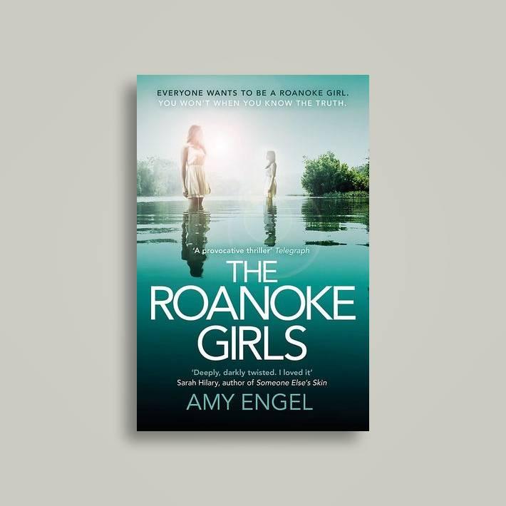 The Roanoke Girls: the addictive Richard & Judy Book Club thriller 2017