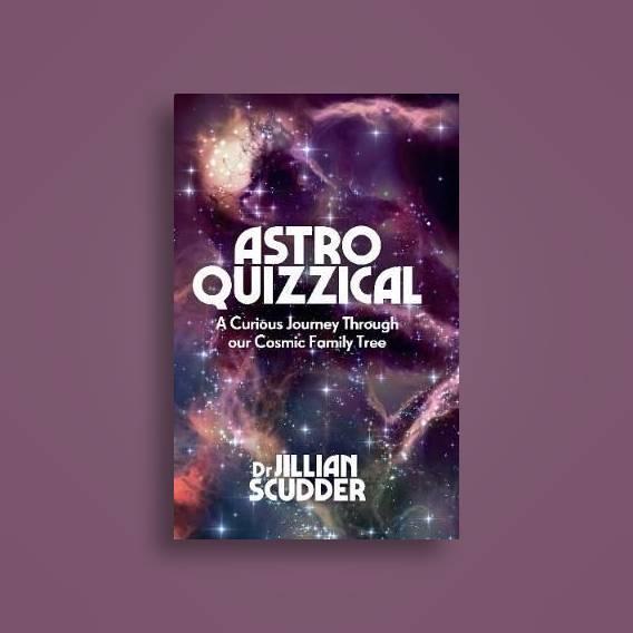 Astroquizzical: A Curious Journey Through Our Cosmic Family Tree - Jillian  Scudder Near Me   NearSt