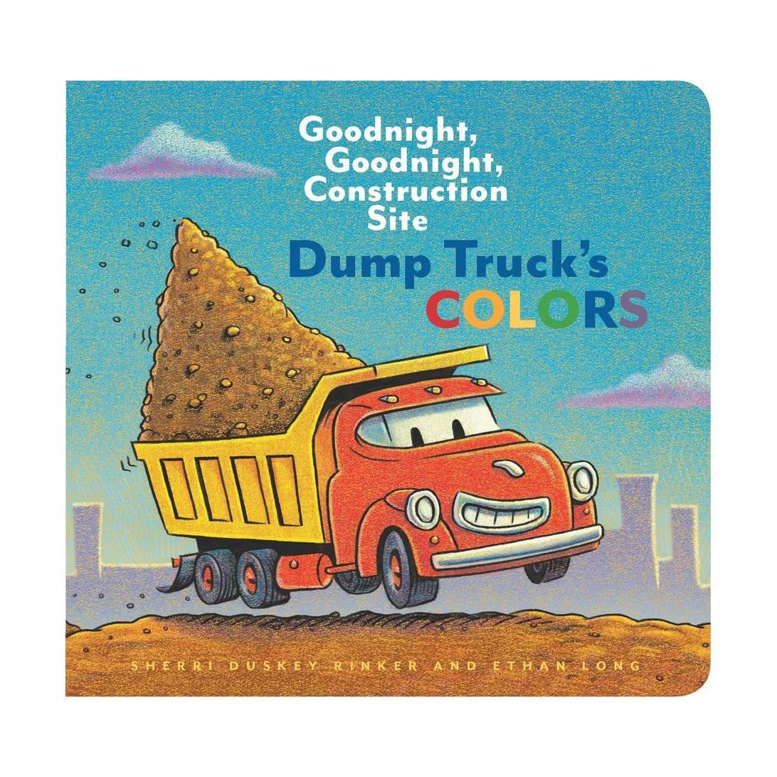 Dump Truck's Colours: Goodnight, Goodnight, Construction Site - Sherri  Duskey Rinker Near Me | NearSt