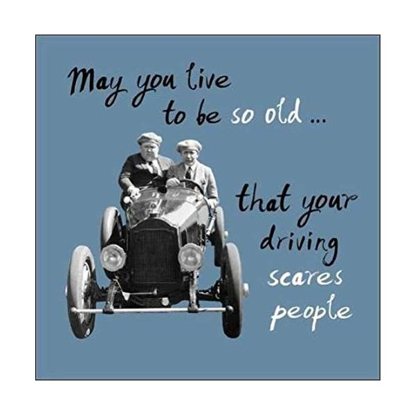 May You Live To Be Old Retro Humour Birthday Card Funny Greeting Cards